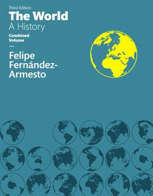 World: The, A History Combined Volume - Fernandez-Armesto, Felipe