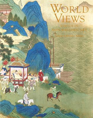 World Views: Topics in Non-Western Art - Adams, Laurie Schneider