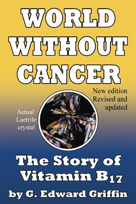 World Without Cancer - Griffin, G Edward