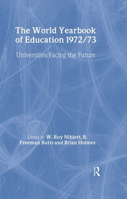 World Yearbook of Education: Universities Facing the Future - Niblett, W Roy (Editor)