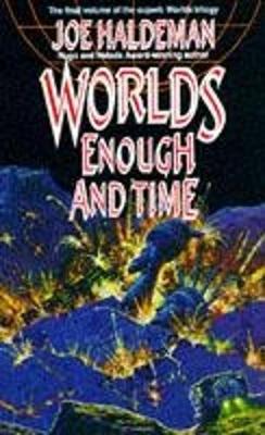 Worlds Enough and Time - Haldeman, Joe
