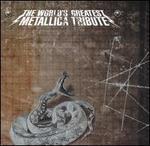 World's Greatest Metallica Tribute