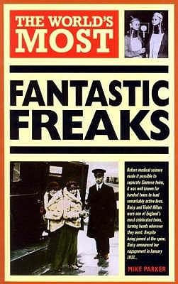 World's Most Fantastic Freaks - Parker, Mike