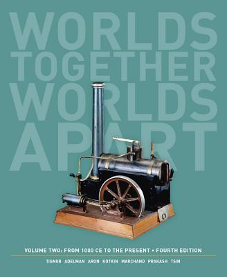 Worlds Together, Worlds Apart: A History of the World: From 1000 Ce to the Present - Tignor, Robert, and Adelman, Jeremy, and Brown, Peter