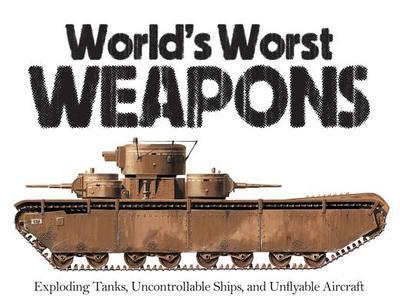 World's Worst Weapons - Dougherty, Martin J