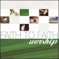 Worship - Faith to Faith