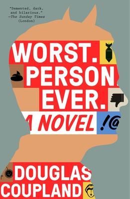 Worst. Person. Ever. - Coupland, Douglas
