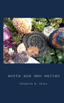 Worte Aus Den Welten - M Fritz, Brigitte