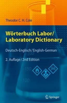 Worterbuch Labor / Laboratory Dictionary: Deutsch/Englisch - English/German - Cole, Theodor C H
