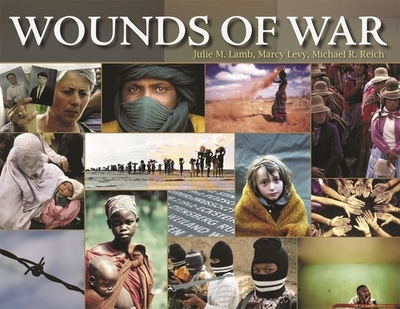 Wounds of War - Lamb, Julie M, and Levy, Marcy, and Reich, Michael R