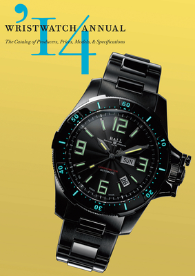 Wristwatch Annual: The Catalog of Producers, Prices, Models, and Specifications - Braun, Peter, Dr. (Editor)