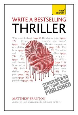 Write a Bestselling Thriller: Strategies to write a book that thrills, enthralls and sells - Branton, Matthew