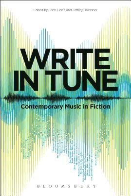 Write in Tune: Contemporary Music in Fiction - Hertz, Erich (Editor)
