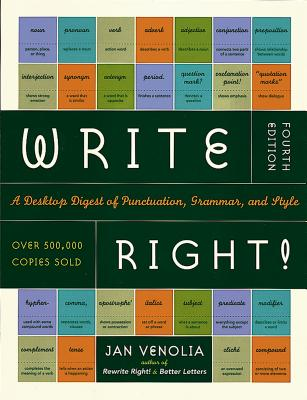Write Right!: A Desktop Digest of Punctuation, Grammar, and Style - Venolia, Jan