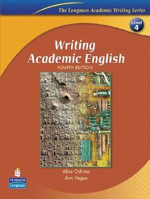 Writing Academic English (The Longman Academic Writing Series, Level 4) - Oshima, Alice, and Hogue, Ann