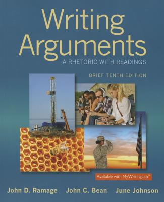 Writing Arguments: A Rhetoric with Readings, Brief Edition - Ramage, John D, and Bean, John C, and Johnson, June