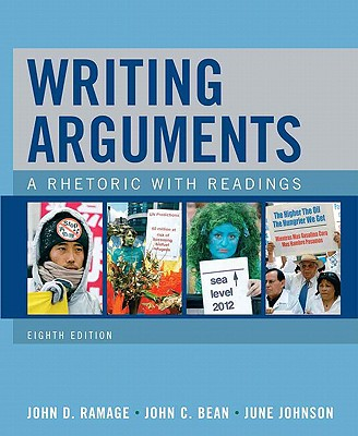 Writing Arguments: A Rhetoric with Readings - Ramage, John D, and Bean, John C, and Johnson, June
