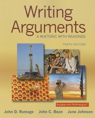 Writing Arguments: A Rhetoric with Readings - Ramage, John D, and Bean, John C, and Johnson, June