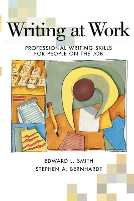 Writing at Work: Professional Writing Skills for People on the Job - Smith, Edward L