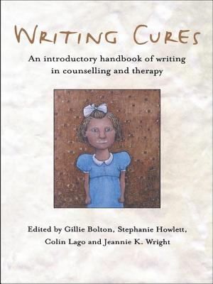 Writing Cures: An Introductory Handbook of Writing in Counselling and Therapy - Bolton, Gillie (Editor)