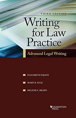 Writing for Law Practice: Advanced Legal Writing, 3d - Fajans, Elizabeth, and Falk, Mary R., and Shapo, Helene S.