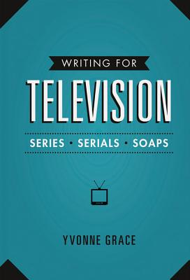 Writing For Television - Grace, Yvonne