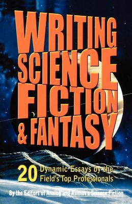 Writing Science Fiction & Fantasy - Isaac Asimov Science Fiction Magazine, and Analog & Isaac Asimov's Science Fiction, and Analog & Isaac Asimo