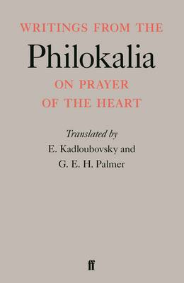 Writings from the Philokalia: On Prayer of the Heart - Kadloubovsky, E (Translated by), and Palmer, G H E (Translated by)