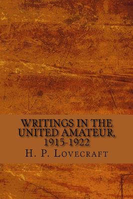 Writings in the United Amateur, 1915-1922 - Lovecraft, H P