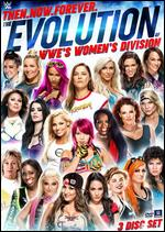 WWE: Then, Now, Forever - The Evolution of WWE's Women's Division -