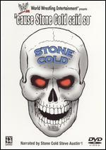 WWF: 'Cause Stone Cold Said So -