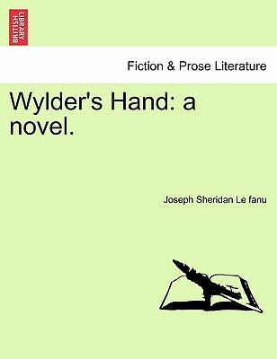 Wylder's Hand: A Novel. - Le Fanu, Joseph Sheridan