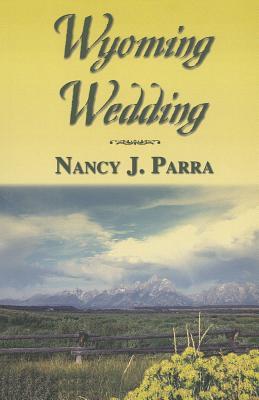 Wyoming Wedding - Parra, Nancy J