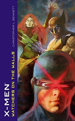 X-Men: Watchers on the Walls - Bennett, Christopher L.