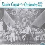 Xavier Cugat & His Orchestra 1944-1945