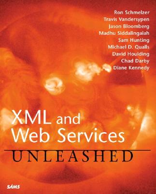 XML and Web Services Unleashed - Schmelzer, Ron, and Vandersypen, Travis, and Bloomberg, Jason