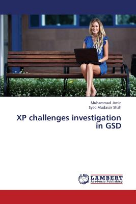 XP Challenges Investigation in Gsd - Amin Muhammad, and Mudassir Shah Syed