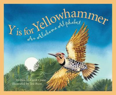 Y Is for Yellowhammer: An Alab - Crane, Carol, and Shoulders, Michael, and Burn, Ted (Illustrator)