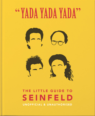Yada Yada Yada: The Little Guide to Seinfeld: The book about the show about nothing - Orange Hippo!
