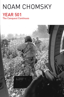 Year 501: The Conquest Continues - Chomsky, Noam