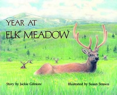 Year at Elk Meadow - Gilmore, Jackie