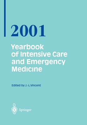 Yearbook of Intensive Care and Emergency Medicine 2001 - Vincent, Prof Jean