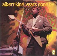 Years Gone By - Albert King