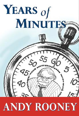Years of Minutes: The Best of Rooney from 60 Minutes - Rooney, Andy, and Rooney, Andrew A