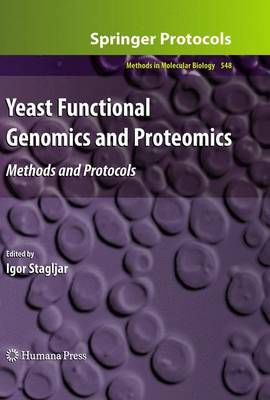 Yeast Functional Genomics and Proteomics: Methods and Protocols - Stagljar, Igor (Editor)