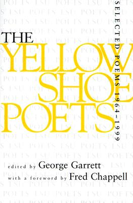 Yellow Shoe Poets: Selected Poems, 1964--1999 - Garrett, George (Editor)