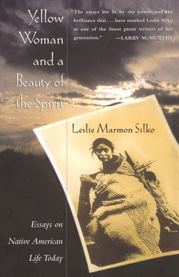 Yellow Woman and a Beauty of the Spirit - Silko, Leslie Marmon