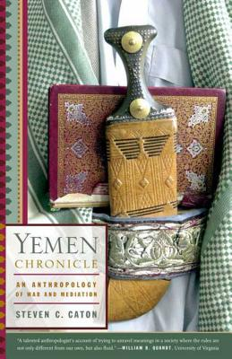 Yemen Chronicle: An Anthropology of War and Mediation - Caton, Steven C