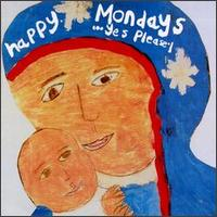 Yes, Please - Happy Mondays