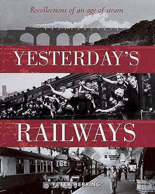 Yesterday's Railways - Herring, Peter